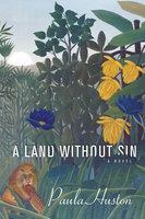 A Land Without Sin - Paula Huston