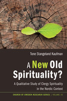 A New Old Spirituality? - Tone Stangeland Kaufman