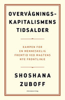Overvågningskapitalismens tidsalder - Shoshana Zuboff