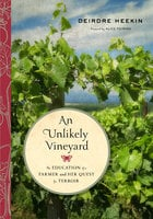 An Unlikely Vineyard - Deirdre Heekin
