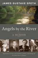 Angels by the River - James Gustave Speth