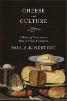 Cheese and Culture - Paul Kindstedt