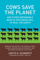 Cows Save the Planet - Judith Schwartz