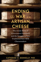 Ending the War on Artisan Cheese - Catherine Donnelly