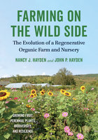Farming on the Wild Side - Nancy J. Hayden, John P. Hayden