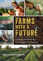 Farms with a Future - Rebecca Thistlethwaite
