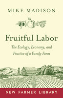 Fruitful Labor - Mike Madison