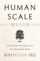Human Scale Revisited - Kirkpatrick Sale