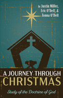 A Journey through Christmas - Justin Miller, Eric O'Dell, Tonna O'Dell