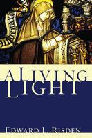 A Living Light - Edward L. Risden