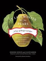 In Late Winter We Ate Pears - Deirdre Heekin, Caleb Barber