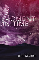 A Moment in Time - Jeff Morris