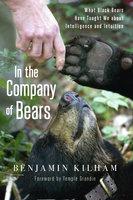 In the Company of Bears - Benjamin Kilham