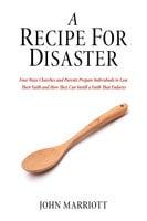 A Recipe for Disaster - John Marriott