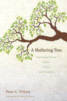A Sheltering Tree - Peter C. Wilcox