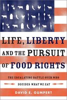 Life, Liberty, and the Pursuit of Food Rights - David E. Gumpert