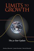 Limits to Growth - Donella Meadows, Jorgen Randers, Dennis Meadows