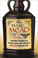 Make Mead Like a Viking - Jereme Zimmerman