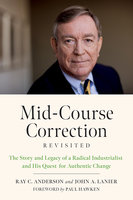 Mid-Course Correction Revisited - Ray Anderson, John A. Lanier