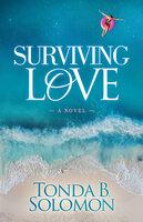 Surviving Love - Tonda B. Solomon