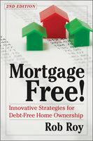 Mortgage Free! - Robert L. Roy