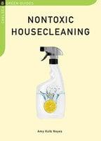 Nontoxic Housecleaning - Amy Kolb Noyes