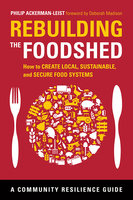 Rebuilding the Foodshed - Philip Ackerman-Leist