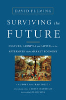 Surviving the Future - David Fleming, Shaun Chamberlin