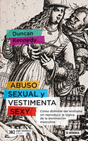 Abuso sexual y vestimenta sexy - Duncan Kennedy