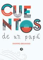 Cuentos de un papá - Ramiro Brunand