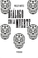 Diálogo con la muerte - Willy Ortiz