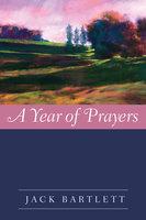 A Year of Prayers - Jack Bartlett