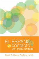 El español en contacto con otras lenguas - Carol A. Klee