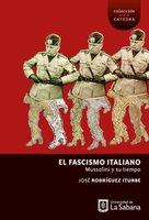 El fascismo italiano - José Rodríguez Iturbe