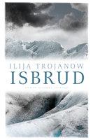 Isbrud - Ilija Trojanow