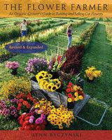 The Flower Farmer - Lynn Byczynski