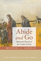 Abide and Go - Michael J. Gorman