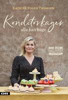 Konditorkager, som alle kan bage - Katrine Thomsen