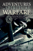 Adventures in Spiritual Warfare - William P. Payne