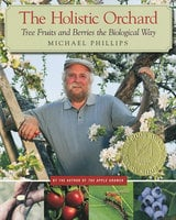 The Holistic Orchard - Michael Phillips
