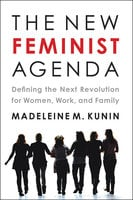 The New Feminist Agenda - Madeleine Kunin