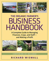 The Organic Farmer's Business Handbook - Richard Wiswall