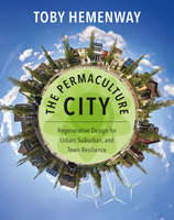 The Permaculture City - Toby Hemenway