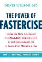 The Power of Fastercise - Denis Wilson