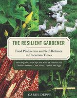 The Resilient Gardener - Carol Deppe