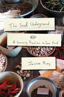 The Seed Underground - Janisse Ray