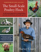 The Small-Scale Poultry Flock - Harvey Ussery