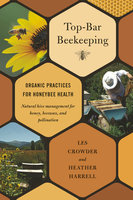 Top-Bar Beekeeping - Les Crowder, Heather Harrell