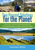 Two Percent Solutions for the Planet - Courtney White