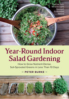 Year-Round Indoor Salad Gardening - Peter Burke